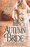 The Autumn Bride (A Chance Sister Romance) (Book Club Edition) (1624900658) by Anne Gracie