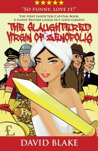 The Slaughtered Virgin of Zenopolis: The 1st Case for Inspector Capstan (Volume 1) by David Blake (2016-01-14)
