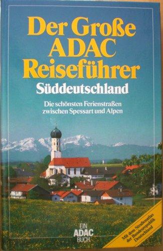 Der große ADAC - Reiseführer Süddeutschland.