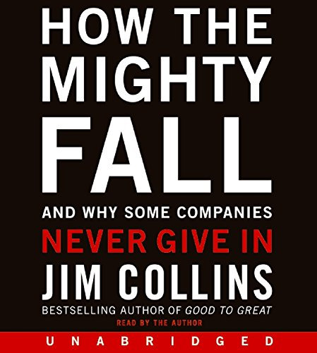 How the Mighty Fall CD: And Why Some Companies Never Give In PDF