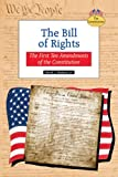 The Bill of Rights: The First Ten Amendments of the Constitution