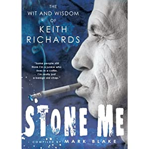 Stone Me: The Wit and Wisdom of Keith Richards