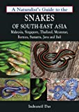 A Naturalist's Guide to the Snakes of Southeast Asia (Naturalists' Guides)