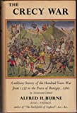 img - for The Crecy War: A Military History of the Hundred Years War from 1337 to the Peace of Bretigny, 1360 book / textbook / text book