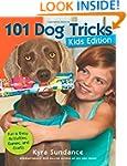 101 Dog Tricks, Kids Edition: Fun and...