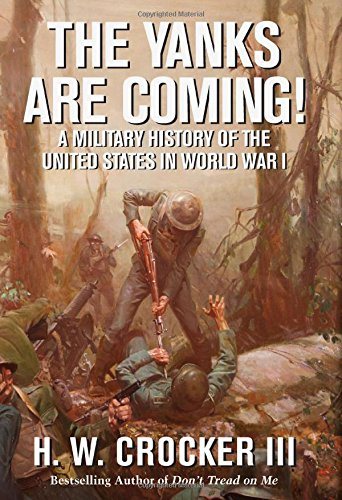 The Yanks Are Coming!: A Military History of the United States in World War I (The United States In World War I compare prices)