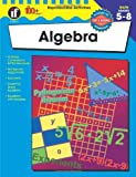 Algebra, Grades 5 - 8 (The 100+ Series)