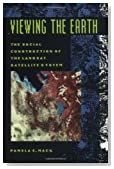 Viewing the Earth: The Social Construction of the Landsat Satellite System (Inside Technology)