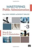 img - for Mastering Public Administration: From Max Weber to Dwight Waldo by Fry, Brian R., Raadschelders, Jos C. N. (2013) Paperback book / textbook / text book