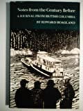 Notes from the Century Before: A Journal from British Columbia (0865470774) by Hoagland, Edward