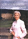 img - for The Duchess of Devonshire's Chatsworth Cookery Book book / textbook / text book