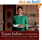 Vegan Indian Cooking: 140 Simple and...