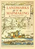Landmarks of mapmaking : an illustrated survey of maps and mapmaking
