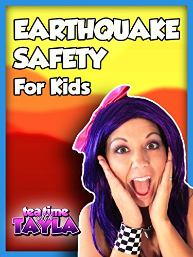 Tea Time with Tayla: Earthquake Safety for Kids