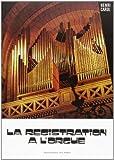 La Registration de l'orgue