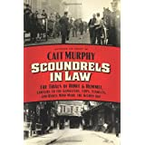 Scoundrels in Law: The Trials of Howe and Hummel, Lawyers to the Gangsters, Cops, Starlets, and Rakes Who Made the Gilded Age ~ Cait Murphy