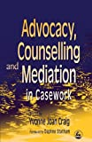 img - for Advocacy, Counselling and Mediation in Casework: Processes of Empowerment book / textbook / text book