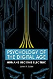 Psychology of the Digital Age: Humans Become Electric