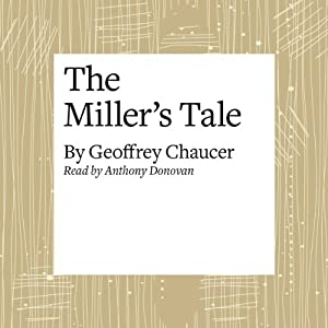 The Canterbury Tales: The Miller's Tale (Modern Verse Translation) | [Geoffrey Chaucer]