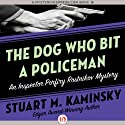 The Dog Who Bit a Policeman Audiobook by Stuart M. Kaminsky Narrated by John McLain