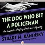 The Dog Who Bit a Policeman | Stuart M. Kaminsky