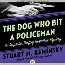 The Dog Who Bit a Policeman (       UNABRIDGED) by Stuart M. Kaminsky Narrated by John McLain