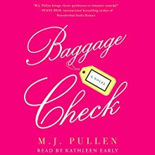 Baggage Check: A Novel Audiobook by M. J. Pullen Narrated by Kathleen Early