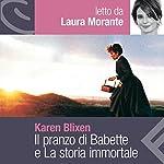 Il pranzo di Babette e La storia immortale | Karen Blixen