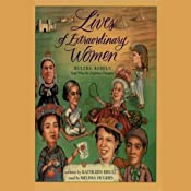 Lives of Extraordinary Women: Rulers, Rebels (and What the Neighbors Thought) | [Kathleen Krull]