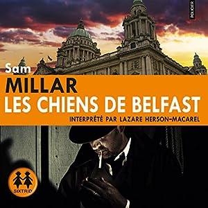 Les chiens de Belfast (Karl Kane 1) | Livre audio