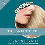 Too Many Doubts: The Sweet Life #3 | Francine Pascal