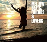 MELLOW BEATS,FRIENDS&LOVERS