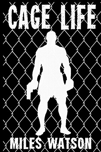 Cage Life by Miles Watson ebook deal
