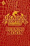 Dragon Frontier: Burning Moon: Book 2 (0141342986) by Abnett, Dan