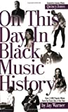 img - for On This Day in Black Music History [Paperback] [2006] (Author) Jay Warner book / textbook / text book