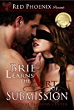 Brie Learns the Art of Submission: Submissive Training Center (Brie Series Book 1)