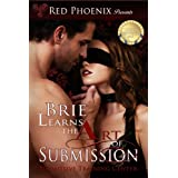 Brie Learns the Art of Submission: Submissive Training Center (Brie Series Book 1) ~ Red Phoenix
