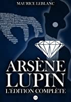 Ars�ne Lupin : L'�dition compl�te