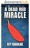 A DEAD RED MIRACLE: #5 in the Dead Red Mystery Series (English Edition)