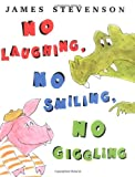 No Laughing, No Smiling, No Giggling (0374318298) by Stevenson, James