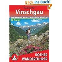 Rother Wanderführer Vinschgau: Reschenpass, Sulden, Martelltal, Schnalstal. 50 Touren