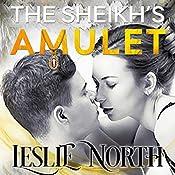 The Sheikh's Amulet: Sheikh's Wedding Bet Series, Book 3 | [Leslie North]