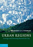 Urban Regions: Ecology and Planning Beyond the City (Cambridge Studies in Landscape Ecology)