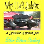 Why I Left Judaism: A Candid and Humorous Look | Esther Elisheva Steinberg