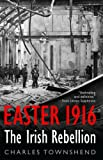 Easter 1916: The Irish Rebellion (156663704X) by Charles Townshend