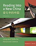 img - for Reading Into a New China: Integrated Skills for Advanced Chinese, Vol. 1 / Bian Hua Zhong de Zhongguo (English and Mandarin Chinese Edition) book / textbook / text book