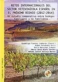 img - for Retos internacionales del sector vitivin cola espa ol en el proximo bienio (2012-2014): Un estudio comparativo entre bodegas familiares y no familiares book / textbook / text book