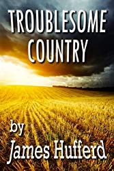 Troublesome Country