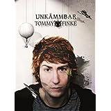 """Tommy Finke - Unk�mmbarvon """"Tommy Finke"""""""