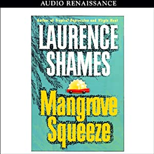 Mangrove Squeeze | [Laurence Shames]